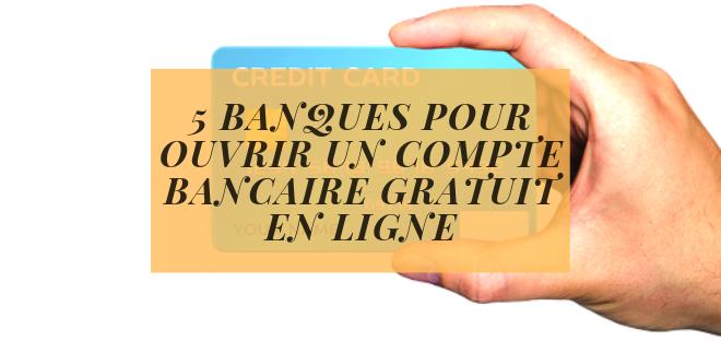 5 banques pour ouvrir un compte bancaire gratuit en ligne