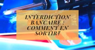 Interdiction bancaire _ comment en sortir_
