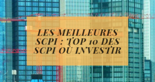 Les meilleures SCPI _ top 10 des SCPI où investir