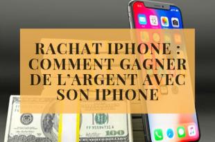 Rachat iPhone _ comment gagner de l'argent avec son Iphone