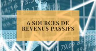6 sources de revenus passifs
