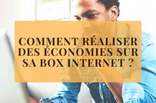 Comment réaliser des économies sur sa box Internet _